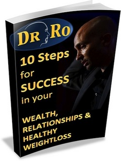 10 Steps for Success in Your Wealth, Relationships & Healthy Weightloss